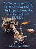 An Environmental Study on the North West Shelf Gas Project of Australia, with the Benefit of Hindsight. PowerPoint PPT Presentation