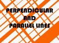 PERPENDICULAR AND PARALLEL LINES PowerPoint PPT Presentation