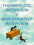 THERAPEUTIC INTERVIEW V INVESTIGATIVE INTERVIEW PowerPoint PPT Presentation