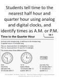 Students tell time to the nearest half hour and quarter hour using analog and digital clocks, and identify times as A.M. or P.M. PowerPoint PPT Presentation