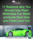 11 Reasons Why You Should Use Pearl Waterless Car Wash Products Next Time You Clean Your Car PowerPoint PPT Presentation