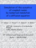 Simulation of the acoustics of coupled rooms by numerical resolution of a diffusion equation PowerPoint PPT Presentation
