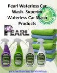 Pearl Waterless Car Wash- Superior Waterless Car Wash Products  PowerPoint PPT Presentation