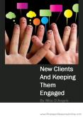 New Clients And Keeping Them Engaged PowerPoint PPT Presentation