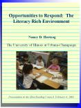 Opportunities to Respond   Opportunities to Respond: The Literacy Rich Environment  Nancy B. Hertzog The University of Illinois at Urbana-Champaign    Presentation to the Illini Reading Council, February 6, 2001 PowerPoint PPT Presentation