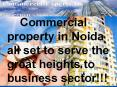 Commercial property in Noida all set to serve the great heights to business sector!!!