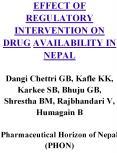 EFFECT OF REGULATORY INTERVENTION ON DRUG AVAILABILITY IN NEPAL Dangi Chettri GB, Kafle KK, Karkee SB, Bhuju GB, Shrestha BM, Rajbhandari V, Humagain B  Pharmaceutical Horizon of Nepal (PHON) PowerPoint PPT Presentation