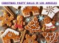 CHRISTMAS PARTY HALLS IN LOS ANGELES PowerPoint PPT Presentation