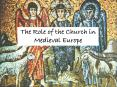 The Role of the Church in Medieval Europe PowerPoint PPT Presentation