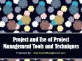 Project and Use of Project Management Tools and Techniques PowerPoint PPT Presentation