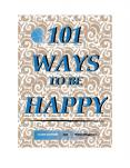 101 Ways to be Happy PowerPoint PPT Presentation