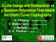 On the Design and Optimization of a Quantum Polynomial-Time Attack on Elliptic Curve Cryptography PowerPoint PPT Presentation