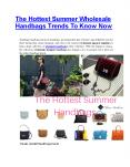 The Hottest Summer Wholesale Handbags Trends To Know Now!! PowerPoint PPT Presentation