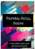 Curate, Snip, Score PowerPoint PPT Presentation