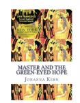 Master and the Green-Eyed Hope PowerPoint PPT Presentation