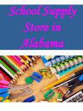 School Supply Store in Alabama PowerPoint PPT Presentation