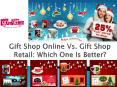 Gift Shop Online Vs. Gift Shop Retail: Which One Is Better?