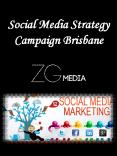 Social Media Strategy Campaign Brisbane PowerPoint PPT Presentation