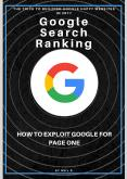 Google Search Ranking - How to Exploit Google for Page One Rankings PowerPoint PPT Presentation