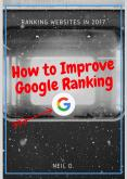 How to Improve Google Ranking PowerPoint PPT Presentation