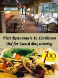 Visit Restaurants In Linthicum Md for Lunch Box catering PowerPoint PPT Presentation