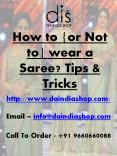 How to {or Not to} wear a Saree? Tips & Tricks