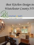Best Kitchen Design in Westchester County NY PowerPoint PPT Presentation