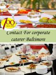 Contact For Corporate Caterer Baltimore PowerPoint PPT Presentation