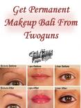 Get Permanent Makeup Bali From Twoguns PowerPoint PPT Presentation
