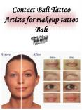 Contact Bali Tattoo Artists for makeup tattoo Bali PowerPoint PPT Presentation