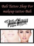 Bali Tattoo Shop For makeup tattoo Bali PowerPoint PPT Presentation