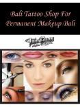 Bali Tattoo Shop For Permanent Makeup Bali PowerPoint PPT Presentation