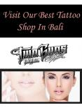 Visit Our Best Tattoo Shop In Bali PowerPoint PPT Presentation