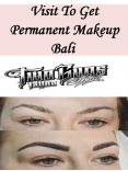Visit To Get Permanent Makeup Bali PowerPoint PPT Presentation