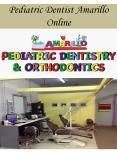 Pediatric Dentist Amarillo Online PowerPoint PPT Presentation