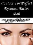 Contact For Perfect Eyebrow Tattoo Bali PowerPoint PPT Presentation