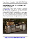 Outdoor Kitchen Grills and Accessories - Your Keys to Fun Together PowerPoint PPT Presentation