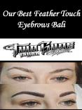 Our Best Feather Touch Eyebrows Bali PowerPoint PPT Presentation
