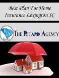 Best Plan For Home Insurance Lexington SC PowerPoint PPT Presentation