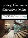 To Buy Aluminium Extrusions Online PowerPoint PPT Presentation