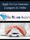 Apply For Car Insurance Lexington SC Online PowerPoint PPT Presentation