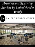 Architectural Rendering Services by United Render Works PowerPoint PPT Presentation