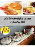 Healthy Breakfast Caterer Columbia MD PowerPoint PPT Presentation