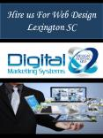 Hire us For Web Design Lexington SC PowerPoint PPT Presentation
