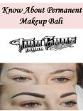 Know About Permanent Makeup Bali PowerPoint PPT Presentation