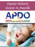 Popular Pediatric Dentist In Amarillo PowerPoint PPT Presentation