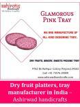 Dry fruit platters, tray manufacturer in India –Ashirwad handicrafts