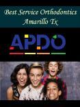 Best Service Orthodontics Amarillo Tx PowerPoint PPT Presentation