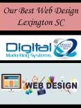 Our Best Web Design Lexington SC PowerPoint PPT Presentation