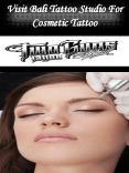 Visit Bali Tattoo Studio For Cosmetic Tattoo PowerPoint PPT Presentation